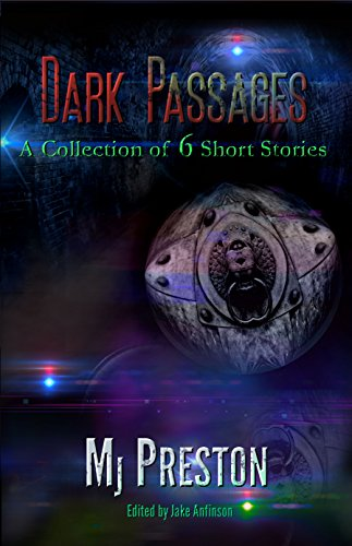 Dark Passages: A Collection of 6 Short Stories