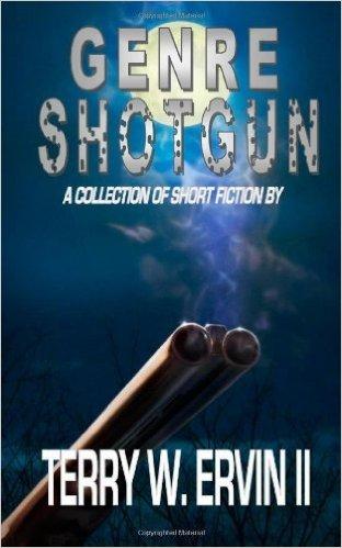 Genre Shotgun: A Collection of Short Fiction