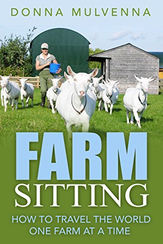 FARM SITTING: How to travel the world one farm at a time