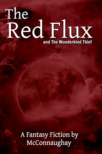 The Red Flux and the Wunderkind Thief