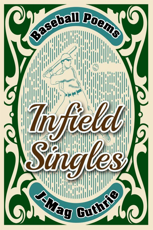 Infield Singles: Baseball Poems