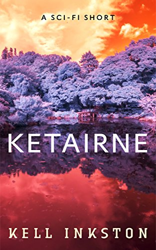 Ketairne – A Science Fiction Thriller Short