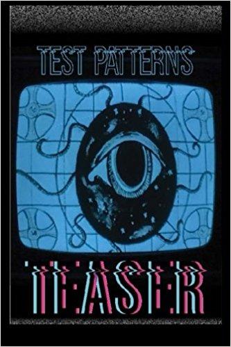 Test Patterns Teaser #1