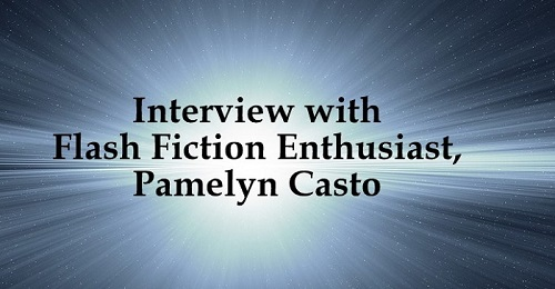 Photo of Interview With Flash Fiction Enthusiast, Pamelyn Casto